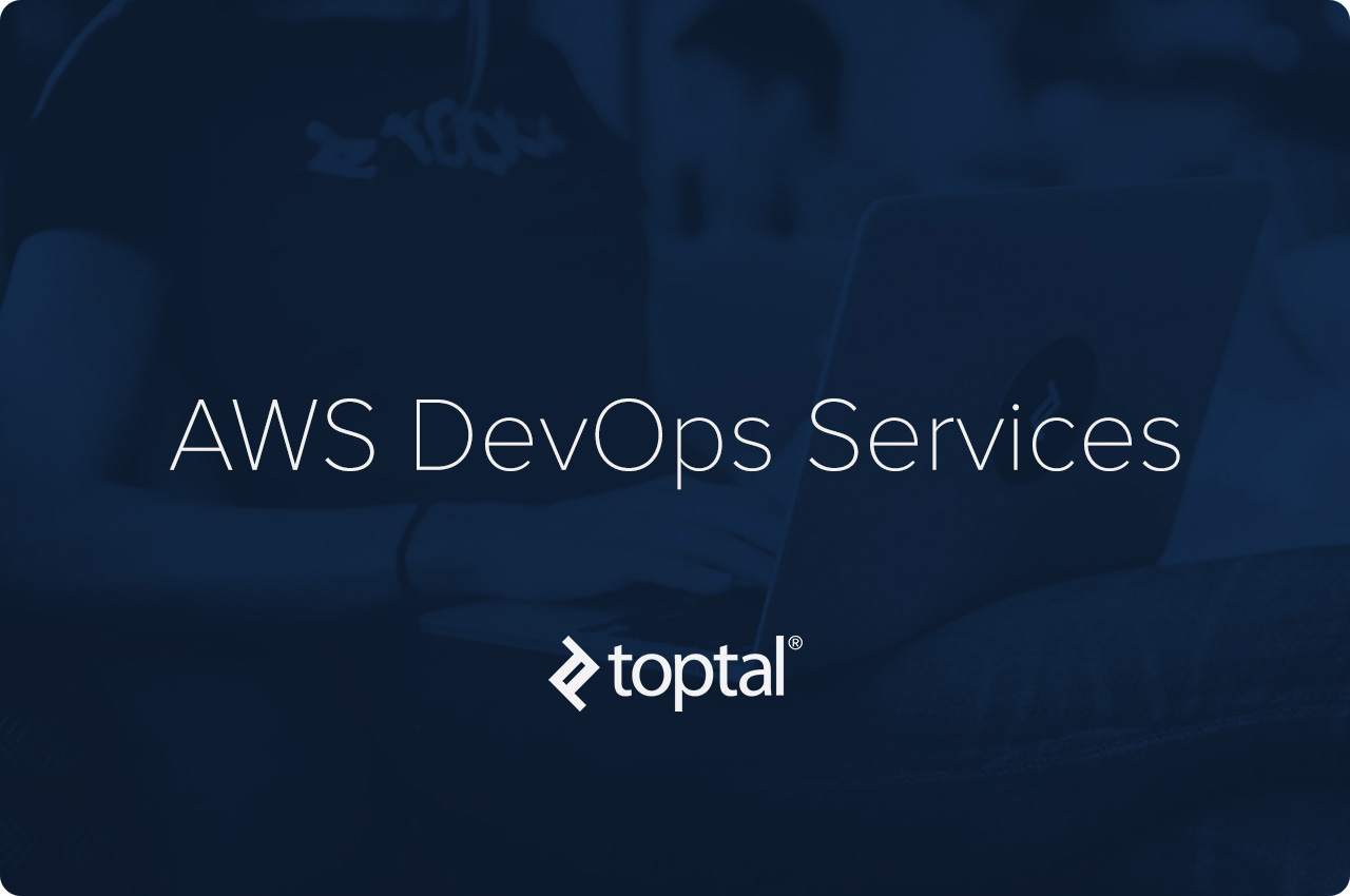 Toptal AWS DevOps Services