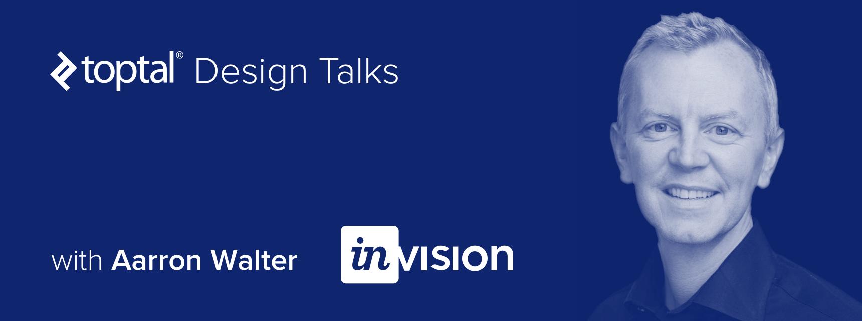 Designer developer collaboration with Aarron Walter of InVision.