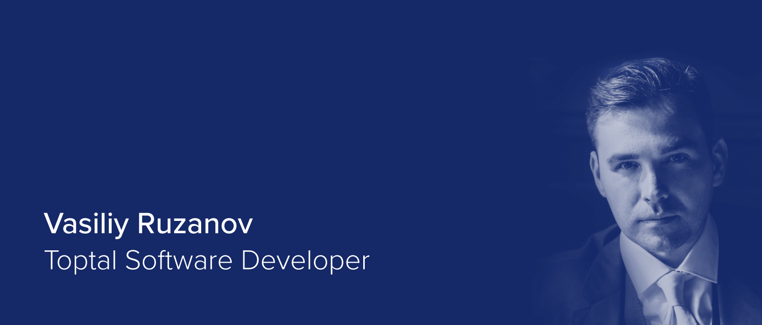 Vasiliy Ruzanov, Toptal Software Developer