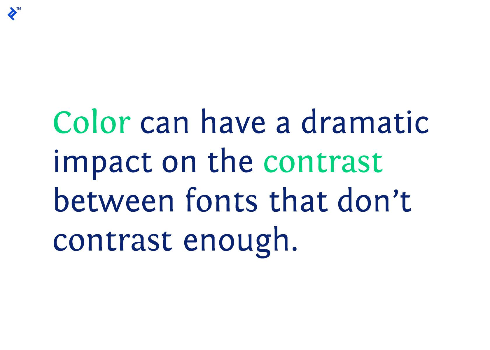 Fonts that go together don't always have enough contrast; adding color can help.