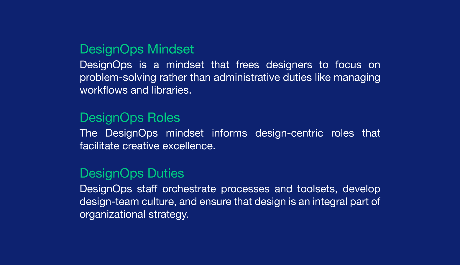 DesignOps is a mindset from which flows roles, duties, and processes.