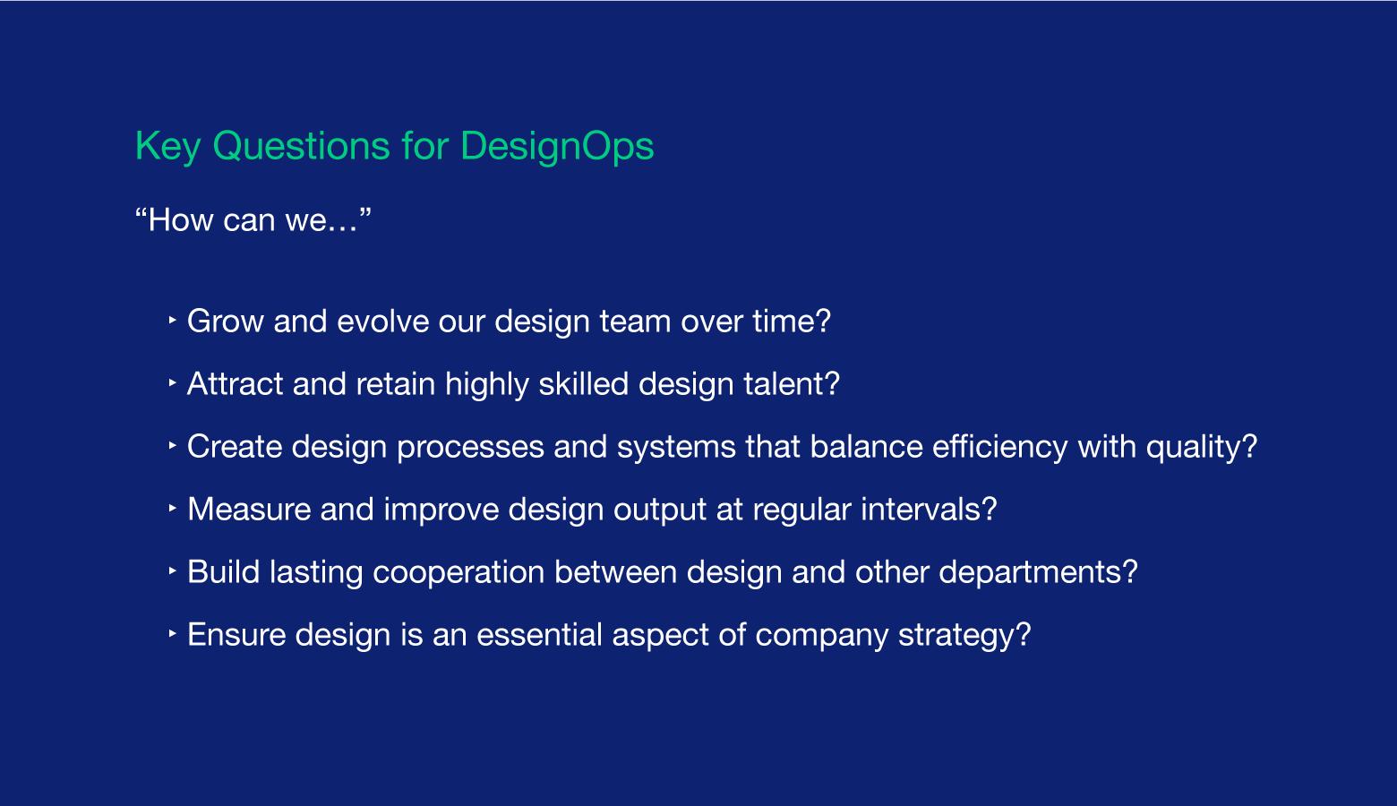 DesignOps addresses big-picture business questions.