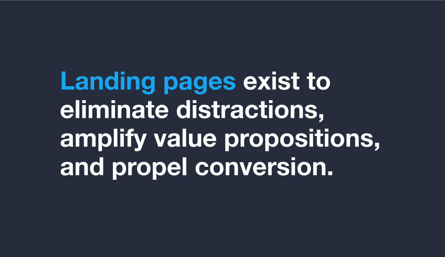 Landing pages limit distractions to highlight value propositions.